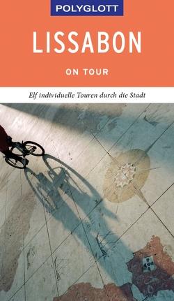 POLYGLOTT on tour Reiseführer Lissabon von Lipps,  Susanne