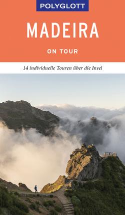 POLYGLOTT on tour Reiseführer Madeira von Lipps-Breda,  Susanne