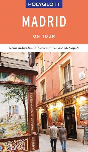 POLYGLOTT on tour Reiseführer Madrid von Möginger,  Robert
