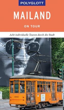 POLYGLOTT on tour Reiseführer Mailand von Kilimann,  Susanne