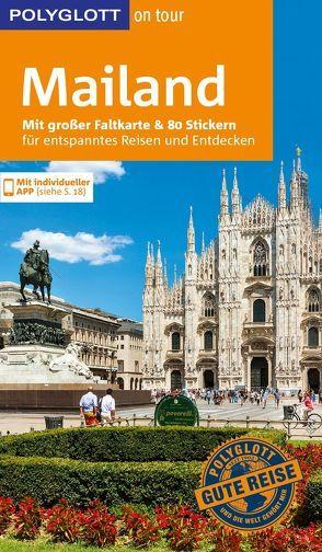 POLYGLOTT on tour Reiseführer Mailand von Hamel,  Christine, Kilimann,  Susanne, Lettau,  Gunther