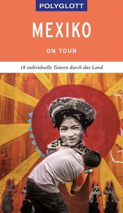 POLYGLOTT on tour Reiseführer Mexiko von Egelkraut,  Ortrun