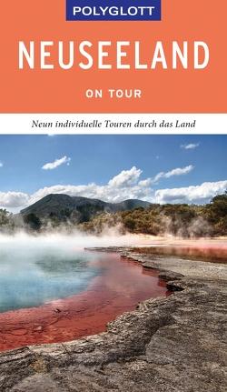 POLYGLOTT on tour Reiseführer Neuseeland von Gebauer,  Bruni, Huy,  Stefan