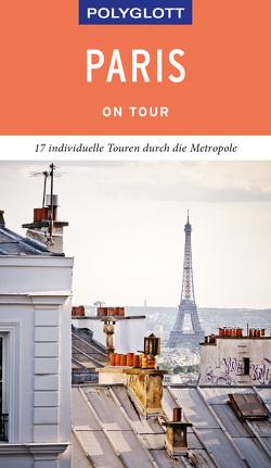POLYGLOTT on tour Reiseführer Paris von Stüben,  Björn