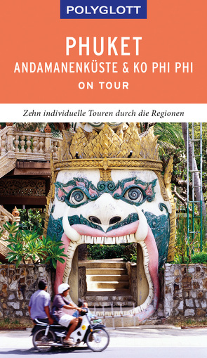 POLYGLOTT on tour Reiseführer Phuket, Andamanenküste, Ko Phi Phi von Rössig,  Wolfgang