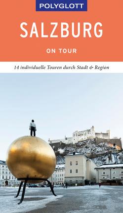 POLYGLOTT on tour Reiseführer Salzburg – Stadt und Land von Weiss,  Walter M.