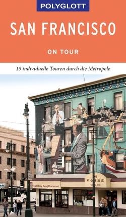 POLYGLOTT on tour Reiseführer San Francisco von Walden,  Jo