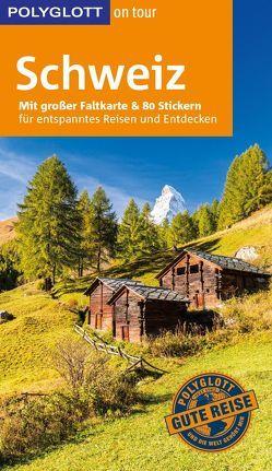 POLYGLOTT on tour Reiseführer Schweiz von Habitz,  Gunnar