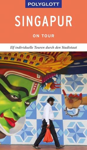 POLYGLOTT on tour Reiseführer Singapur von Gebauer,  Bruni, Huy,  Stefan