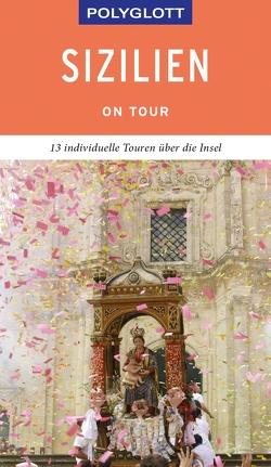 POLYGLOTT on tour Reiseführer Sizilien von Köthe,  Friedrich, Schetar,  Daniela