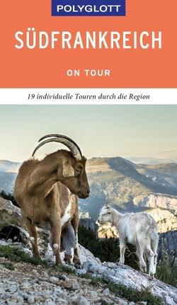 POLYGLOTT on tour Reiseführer Südfrankreich von Braunger,  Manfred, Brunswig-Ibrahim,  Muriel