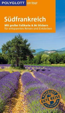 POLYGLOTT on tour Reiseführer Südfrankreich von Braunger,  Manfred