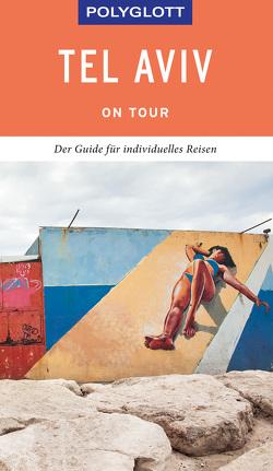 POLYGLOTT on tour Reiseführer Tel Aviv von Asal,  Susanne