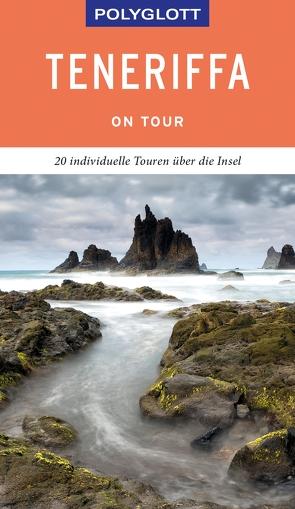 POLYGLOTT on tour Reiseführer Teneriffa von Lipps,  Susanne