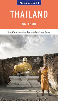 POLYGLOTT on tour Reiseführer Thailand von Rössig,  Wolfgang, Scholz,  Rainer