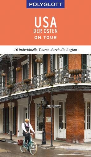 POLYGLOTT on tour Reiseführer USA – Der Osten von Chowanetz,  Ken