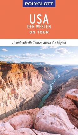 POLYGLOTT on tour Reiseführer USA – Der Westen von Braunger,  Manfred