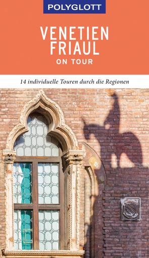 POLYGLOTT on tour Reiseführer Venetien/Friaul von Köthe,  Friedrich, Schetar,  Daniela
