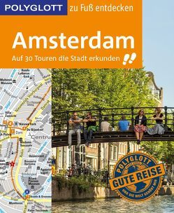 POLYGLOTT Reiseführer Amsterdam zu Fuß entdecken von Kilimann,  Susanne, Knoller,  Rasso, Nowak,  Christian