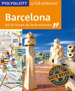 POLYGLOTT Reiseführer Barcelona zu Fuß entdecken von Engelhardt,  Dirk, Macher,  Julia