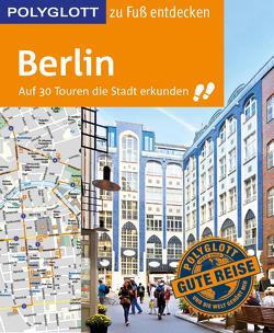 POLYGLOTT Reiseführer Berlin zu Fuß entdecken von Egelkraut,  Ortrun