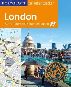 POLYGLOTT Reiseführer London zu Fuß entdecken von Grever,  Josephine