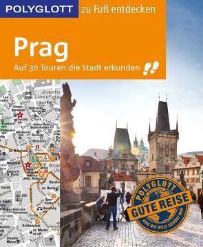 POLYGLOTT Reiseführer Prag zu Fuß entdecken von Habitz,  Gunnar