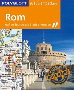 POLYGLOTT Reiseführer Rom zu Fuß entdecken von Gross,  Nikolaus, Nöldeke,  Renate