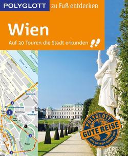 POLYGLOTT Reiseführer Wien zu Fuß entdecken von Chowanetz,  Ken