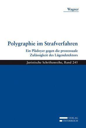 Polygraphie im Strafverfahren von Wagner,  Michaela