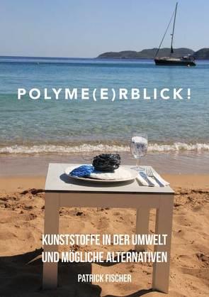 Polyme(e)rblick! von Fischer,  Patrick