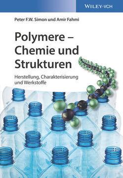 Polymere – Chemie und Strukturen von Fahmi,  Amir, Simon,  Peter F.W.