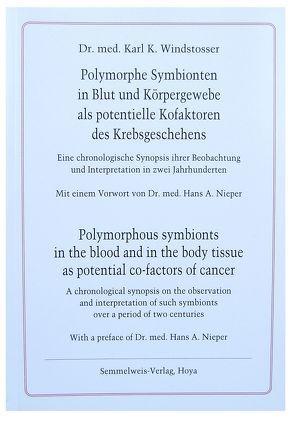 Polymorphe Symbionten in Blut und Körpergeweben als potentielle Kofaktoren des Krebsgeschehens von Nieper,  Hans A, Windstosser,  Karl K