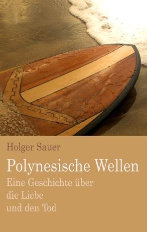 Polynesische Wellen von Sauer,  Holger