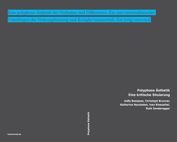 Polyphone Ästhetik von Bempeza,  Sofia, Brunner,  Christoph, Hausladen,  Katharina, Kleesattel,  Ines, Sonderegger,  Ruth