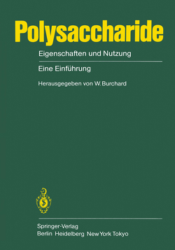Polysaccharide von Balser,  K., Burchard,  W., de Klein,  J., Fengel,  D., Franz,  G., Jann,  K., Lieser,  G., Pfannemüller,  B., Sahm,  H., Scherz,  H., Schmidt,  M., ter Meer,  H.-U., Wegner,  G., Zugenmaier,  P.