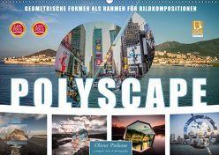 Polyscape Bildwelten (Wandkalender 2019 DIN A2 quer) von Pinkoss,  Oliver