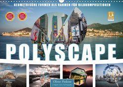 Polyscape Bildwelten (Wandkalender 2019 DIN A3 quer) von Pinkoss,  Oliver