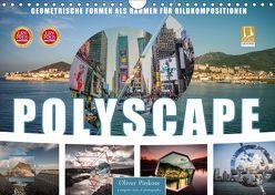 Polyscape Bildwelten (Wandkalender 2019 DIN A4 quer) von Pinkoss,  Oliver