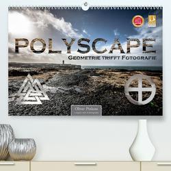 Polyscape – Geometrie trifft Fotografie (Premium, hochwertiger DIN A2 Wandkalender 2021, Kunstdruck in Hochglanz) von Pinkoss,  Oliver