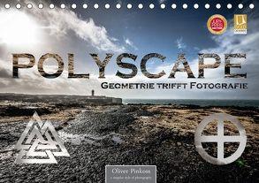 Polyscape – Geometrie trifft Fotografie (Tischkalender 2018 DIN A5 quer) von Pinkoss,  Oliver