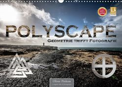 Polyscape – Geometrie trifft Fotografie (Wandkalender 2019 DIN A3 quer) von Pinkoss,  Oliver