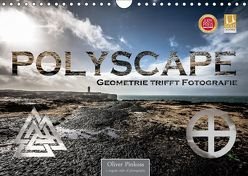 Polyscape – Geometrie trifft Fotografie (Wandkalender 2019 DIN A4 quer) von Pinkoss,  Oliver