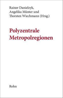 Polyzentrale Metropolregionen von Danielzyk,  Rainer, Münter,  Angelika, Wiechmann,  Thorsten