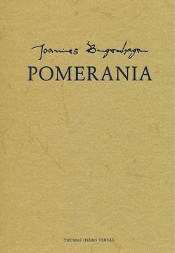 Pomerania von Bugenhagen,  Johannes, Buske,  Norbert, Poelchau,  Lore