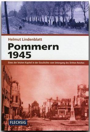 Pommern 1945 von Lindenblatt,  Helmut