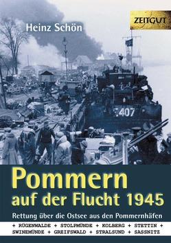 Pommern auf der Flucht. 1945. Klappenbroschur von Kleindienst,  Jürgen, Schön,  Heinz