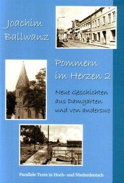 Pommern im Herzen 2 von Ballwanz,  Joachim