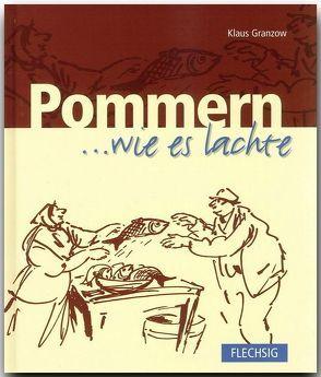 Pommern … wie es lachte von Granzow,  Klaus