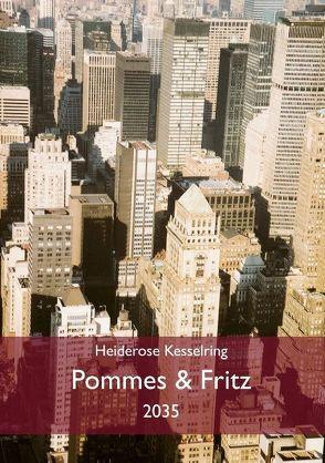 Pommes & Fritz von Kesselring,  Heiderose
